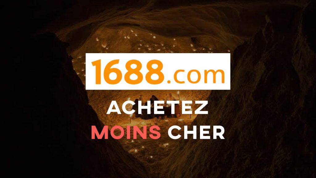 1688 moins cher que Alibaba la caverne des chinois